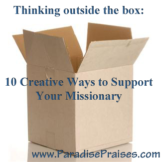 10 Creative Ways to Support Your Missionary www.ParadisePraises.com