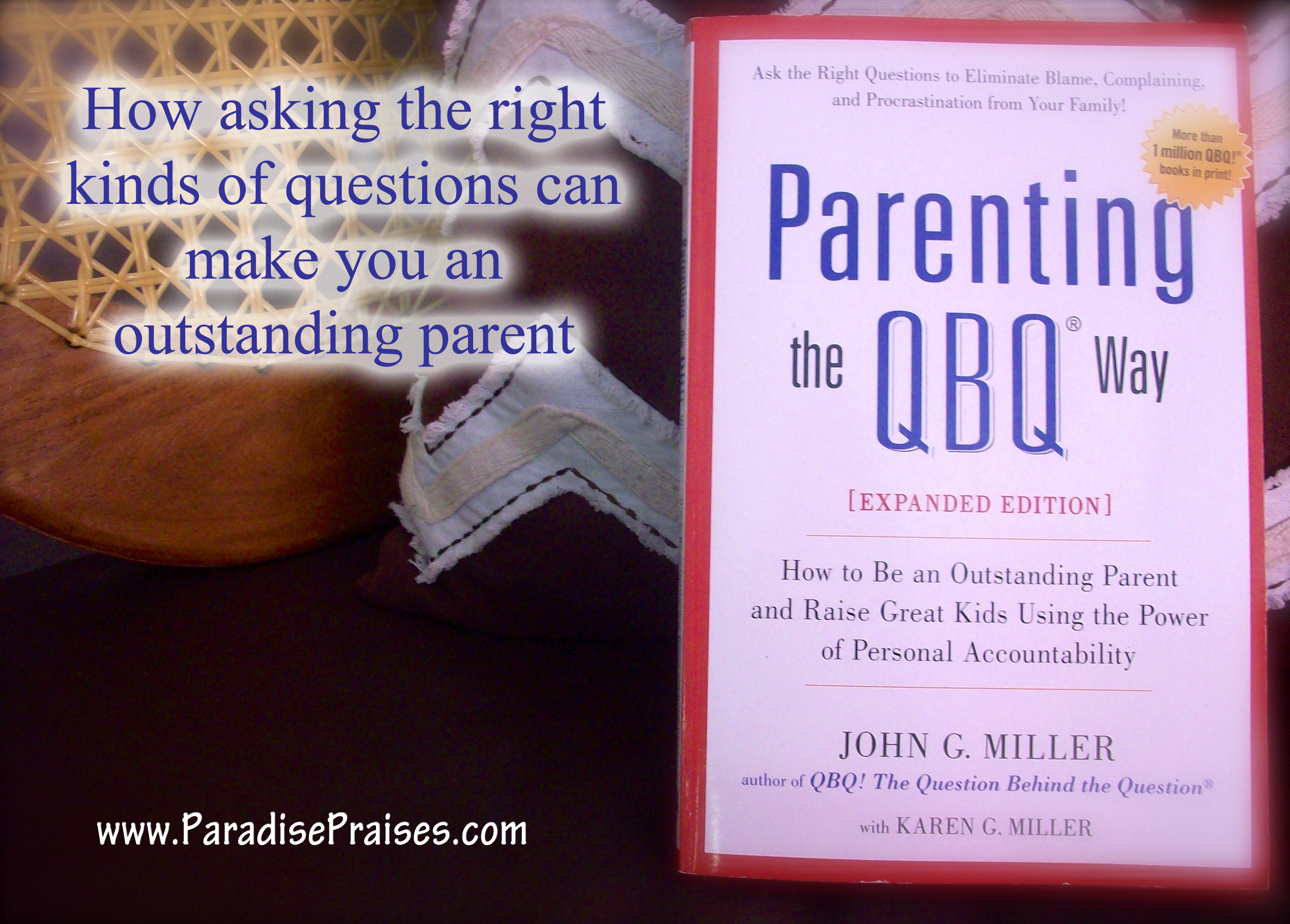 Parenting the QBQ Way: Book Review and Giveaway