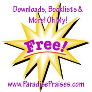 free downloads, resources, booklists www.ParadisePraises.com