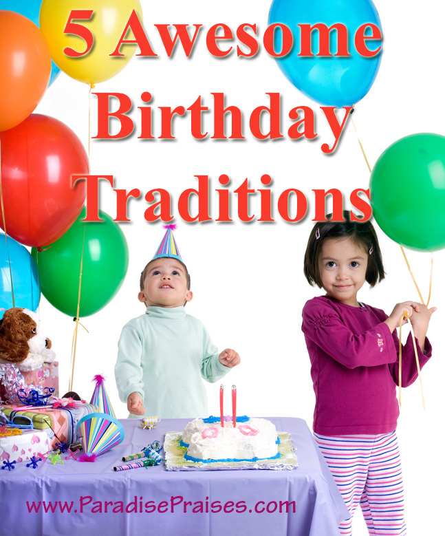 Family Traditions: Birthday Celebrations