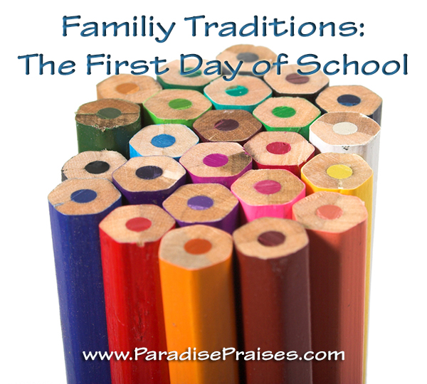 The First Day of School Traditions www.ParadisePraises.com