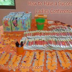 How to Have a Successful Ladies Conf. www.ParadisePraises.com