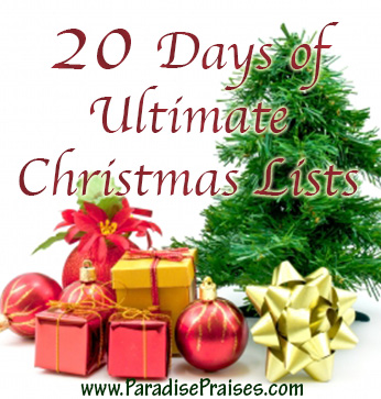 20 Days of Ultimate Christmas Lists www.ParadisePraises.com