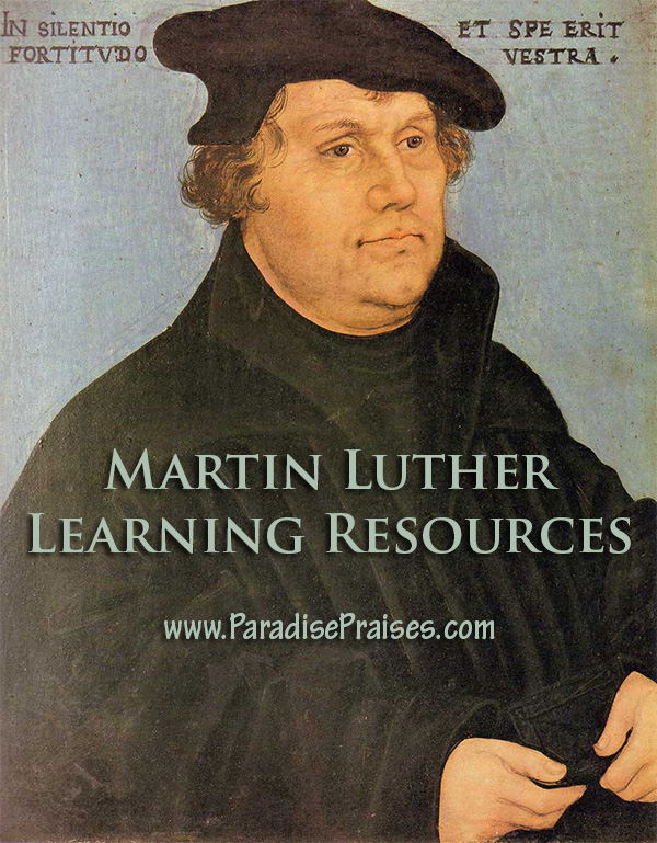 Martin Luther Learning Resources www.ParadisePraises.com