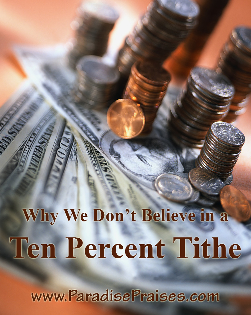 Why We Don't Believe in the Ten Percent Tithe