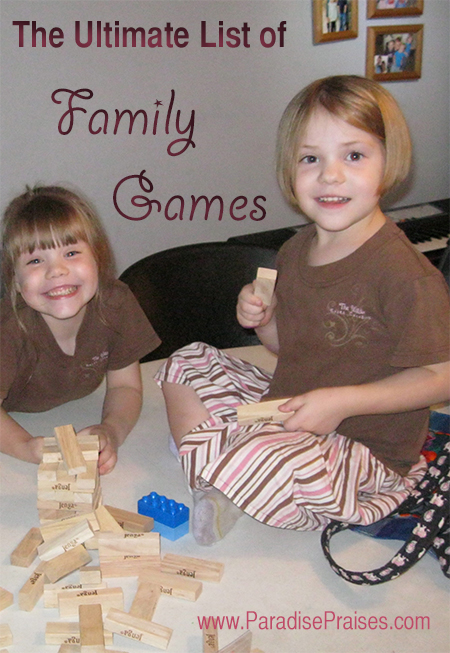 Ultimate List of Family Games www.ParadisePraises.com