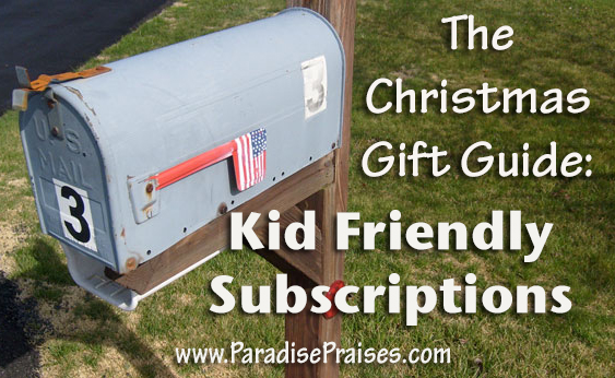Christmas Gift Ideas: Kid Friendly Subscriptions