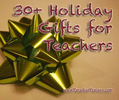 Teacher Gift Ideas www.ParadisePraises.com