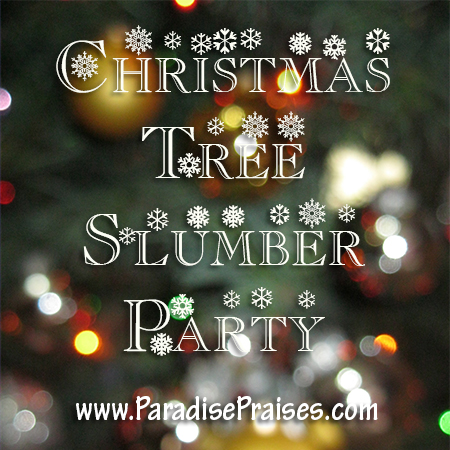 Christmas Tree Slumber Party   www.ParadisePraises.com