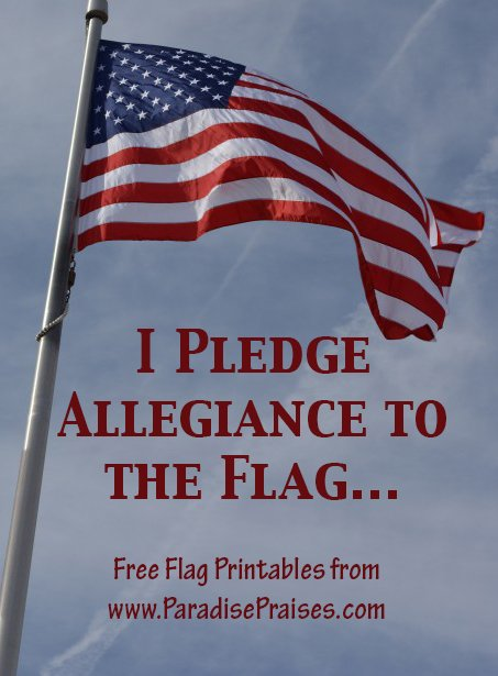 I Pledge Allegiance to the Flag (Free Flag Printables)