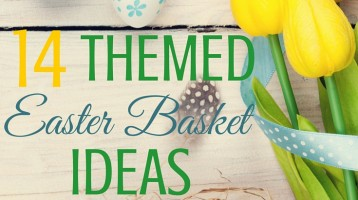 14 Themed Easter Basket Ideas