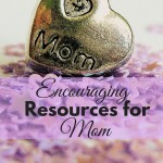 Resources to encourage and equip Mom in their journey of motherhood. What to Read Wednesday, a family friendly link-up. ParadisePraises.com