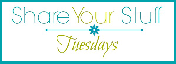 Share Your Stuff Tuesdays Family Friendly Linkup