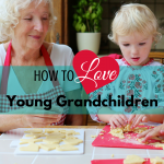 How to Love Young Grandchildren via ParadisePraises.com