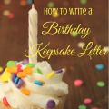 How to Write a Keepsake Birthday Letter Your Children will Cherish for Years to Come via ParadisePraises.com