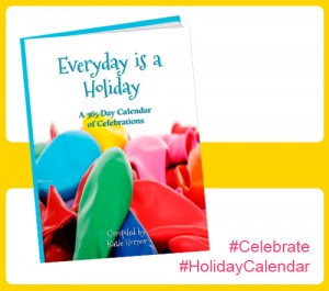Everyday is a Holiday gives you something to celebrate for every day of the year! A must for holiday lovers! www.ParadisePraises.com