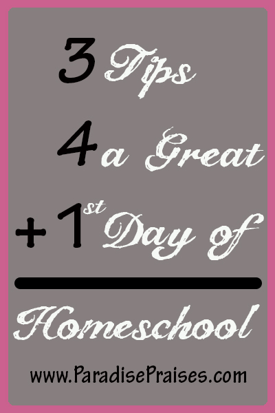 : The First Day of School 3 Tips for a Great First Day of Homeschool ...