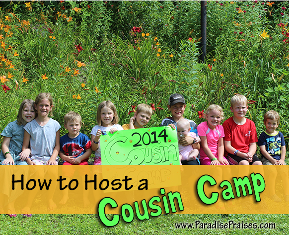 5 Tips for hosting Cousin Camp (Grandma Camp) www.ParadisePraises.com