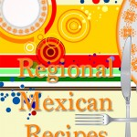 regional mexican recipes for Mexico Independence Day www.ParadisePraises.com