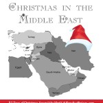 Christmas in the Middle East, Christmas Around the World Series @ParadisePraises.com