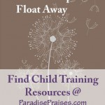 Big List of Child Training Resources @ www.ParadisePraises.com