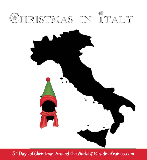 Christmas In Italy, Christmas around the world series @ParadisePraises.com