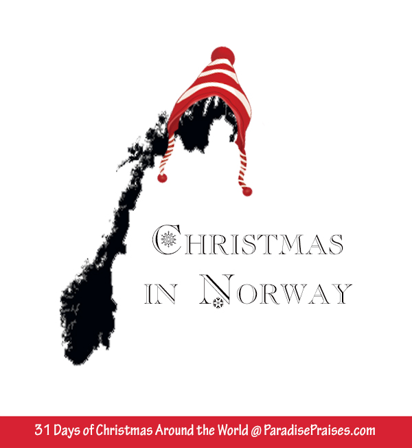 Christmas in Norway, Christmas Around the World Series @ParadisePraises.com