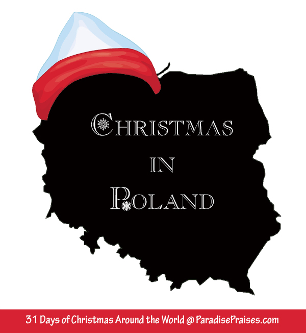 Christmas in Poland, part of Christmas Around the World @ParadisePraises.com