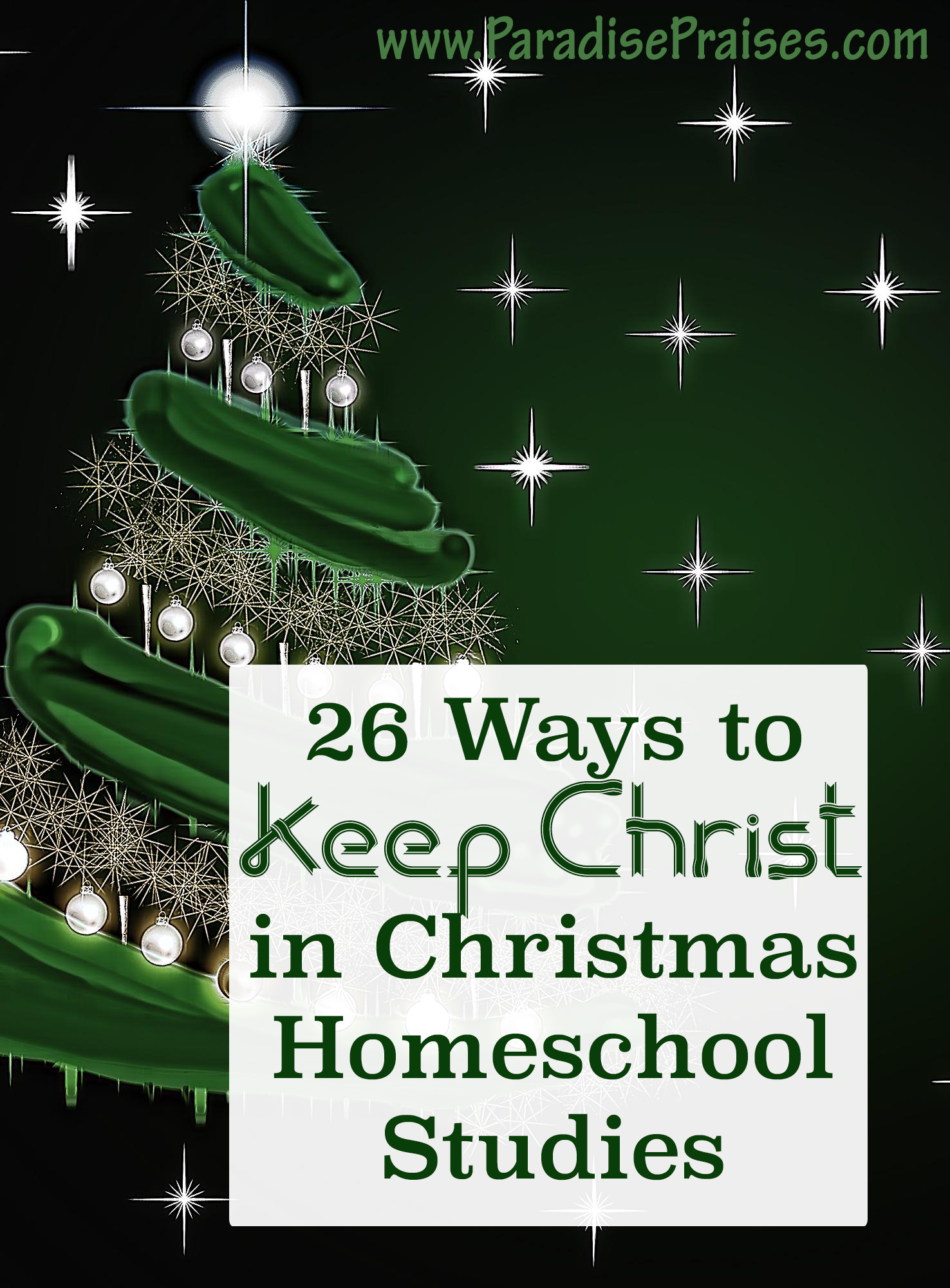 26 Ways to Keep Christ in Christmas Homeschool Studies by ParadisePraises.com