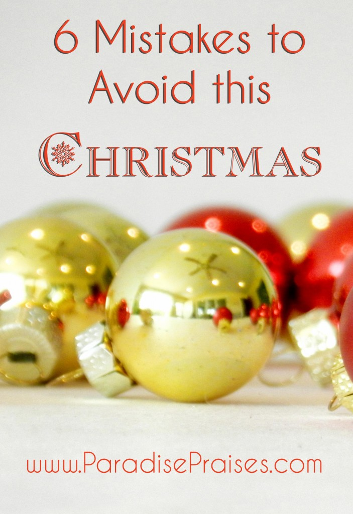 6 Mistakes to Avoid this Christmas @ Paradise Praises