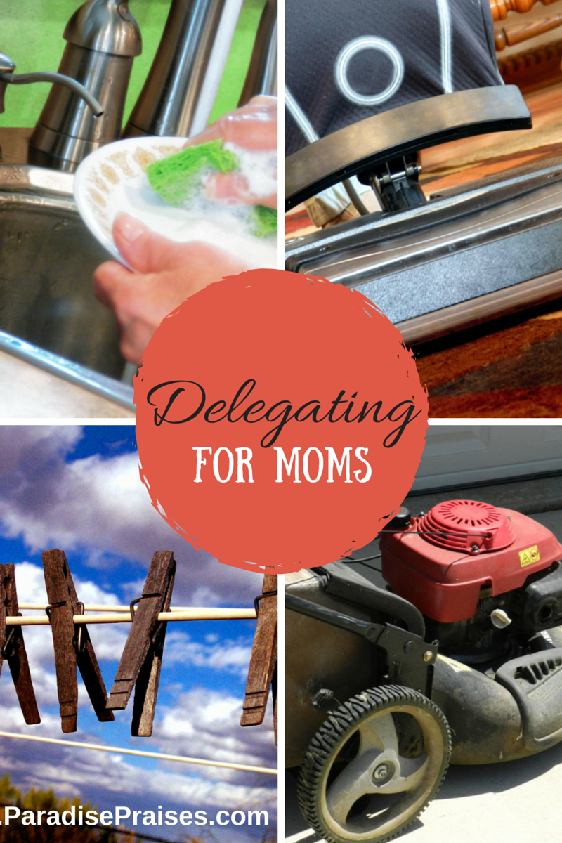 Delegating for moms, home & homeschool responsibility @ParadisePraises.com