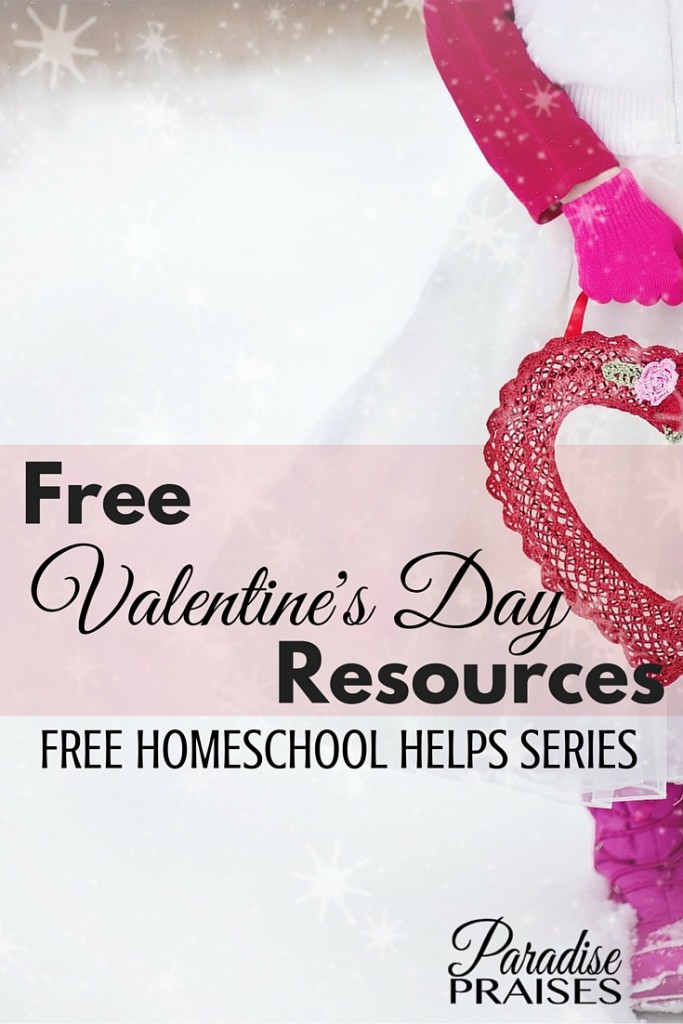 Free Valentine's Day resources for homeschool families. Valentine's Day crafts, Valentine's Day printables, and the fun resources all part of the Free Homeschool Helps series from Paradise Praises..