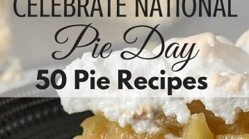 Celebrate national pie day with these 50 fun and delicious pie recipes.