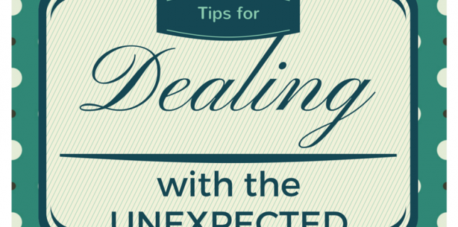 Tips for Dealing with the Unexpected in life, at home, in homeschool @ParadisePraises.com