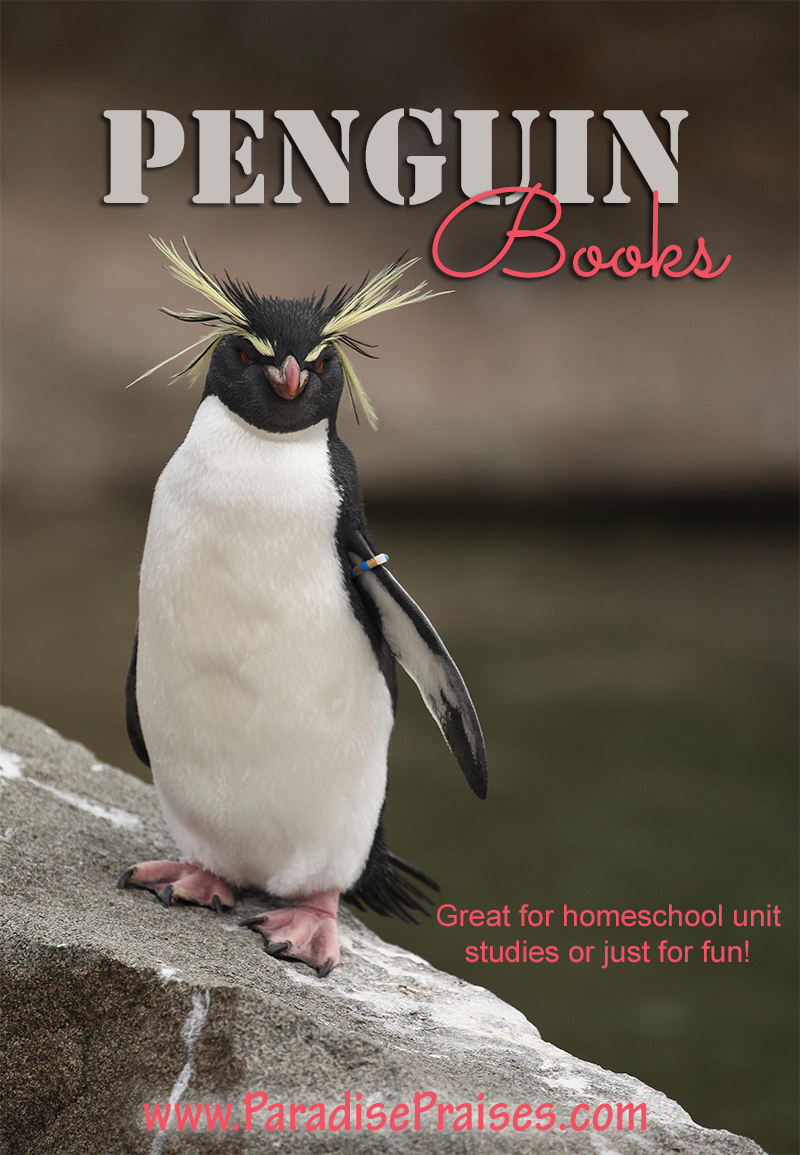 Penguin Books for homeschool and for fun @ParadisePraises.com