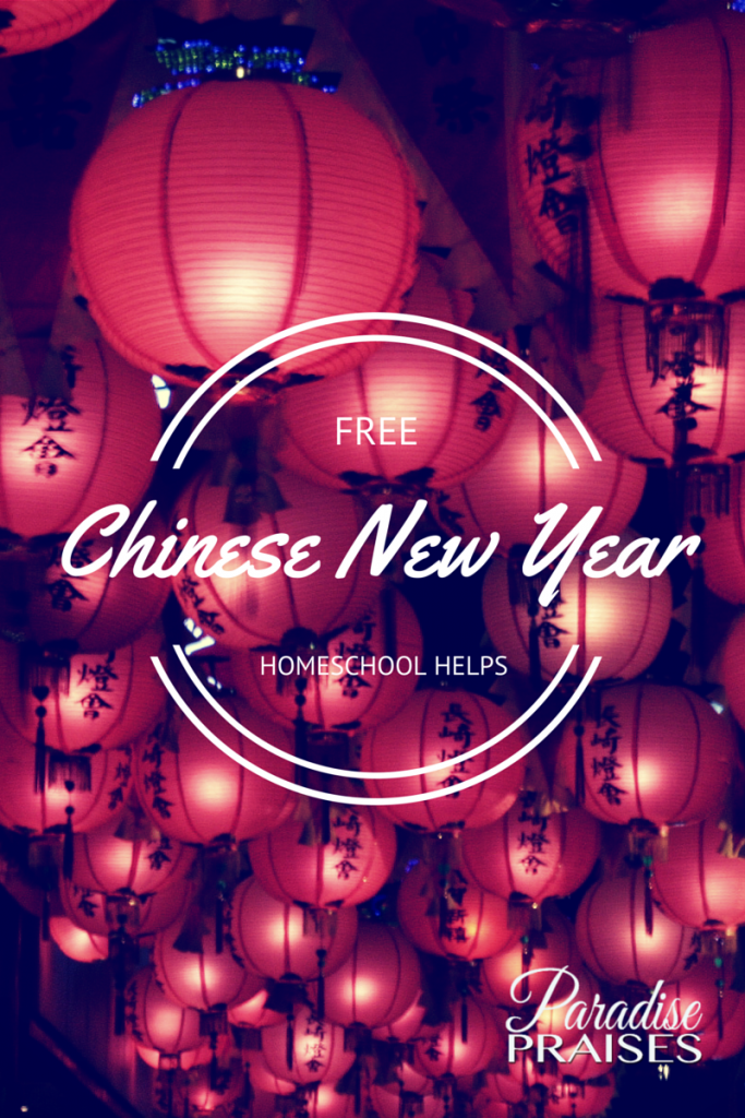 Free Homeschool Helps for Chinese New Year via ParadisePraises.com