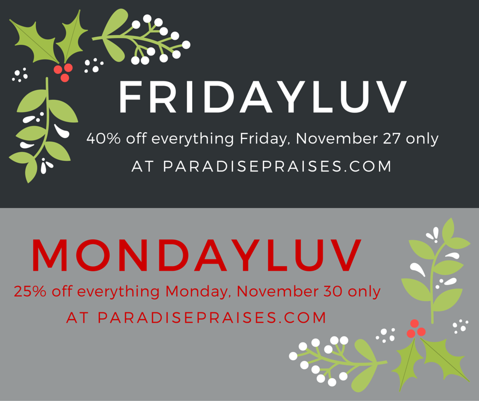 Black Friday Cyber Monday Sales at ParadisePraises.com