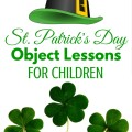 Object lessons to teach your children all about St. Patrick's Day. ParadisePraises.com