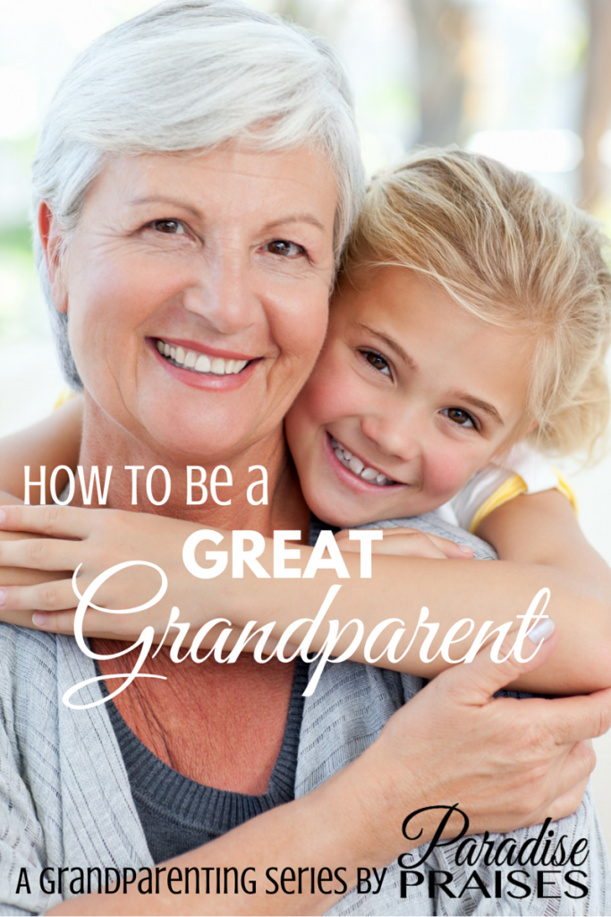 How to be a Great Grandparent: a series on ParadisePraises.com