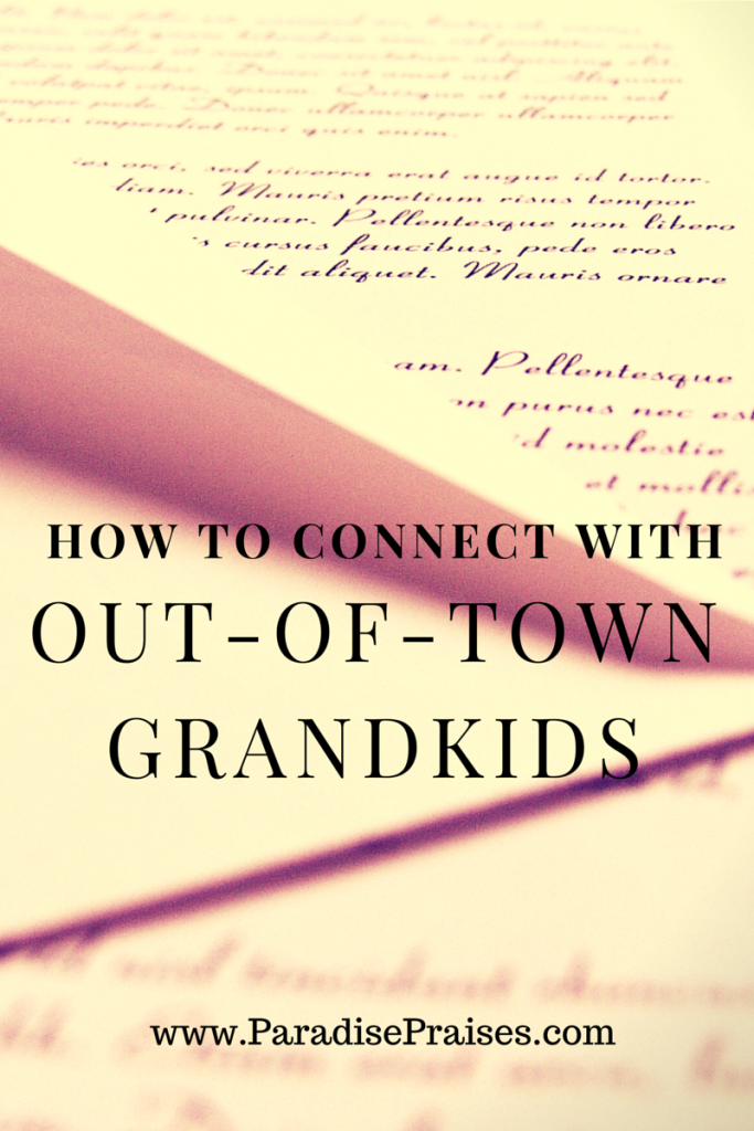 How grandparents can connect with out-of-town grandchildren @ ParadisePraises.com