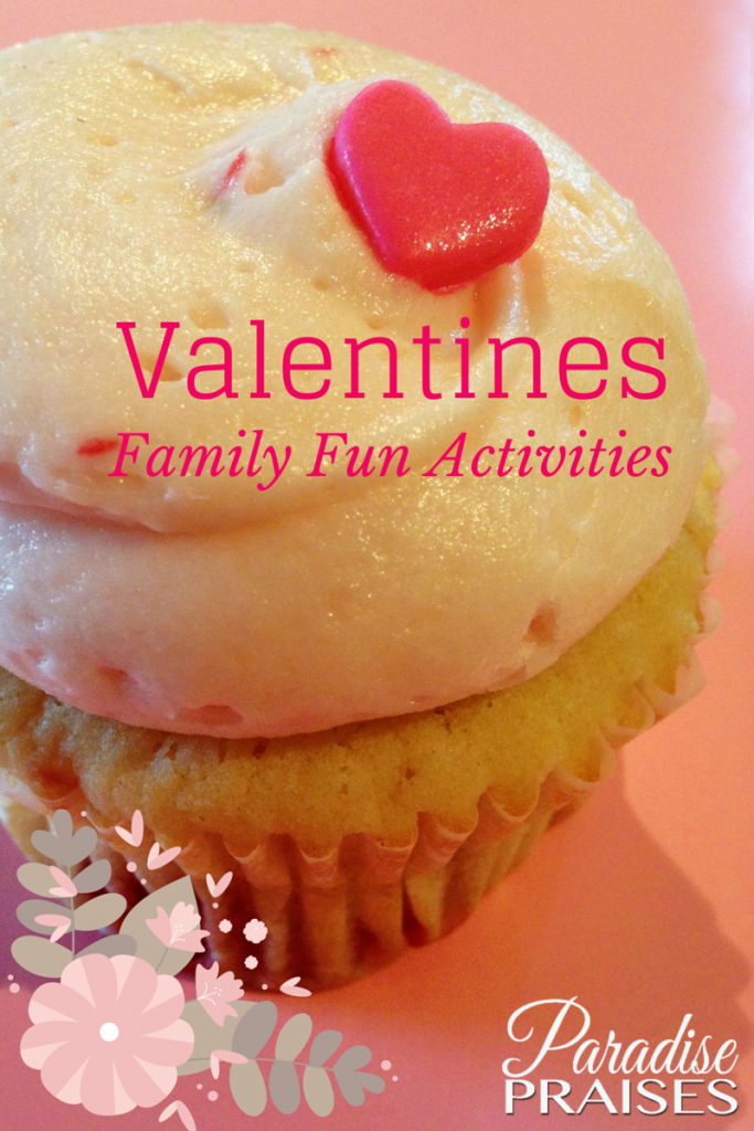 Valentines Family Fun Activities via ParadisePraises.com