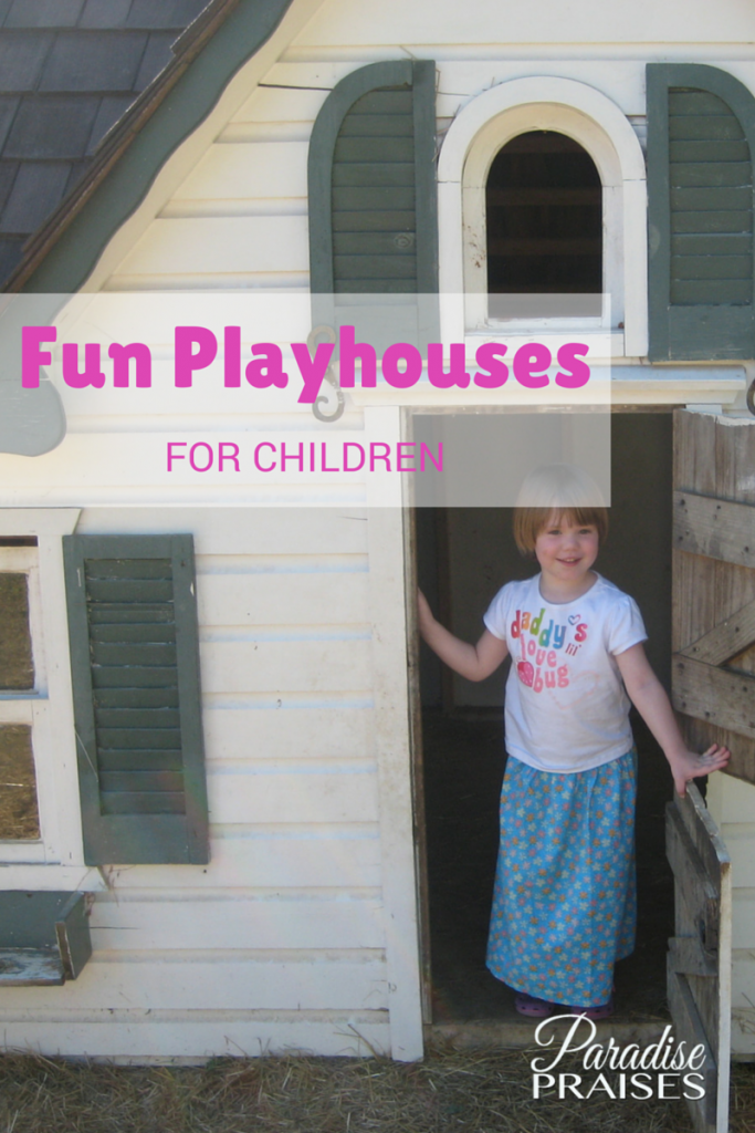 Fun Playhouses for Children @ParadisePraises.com