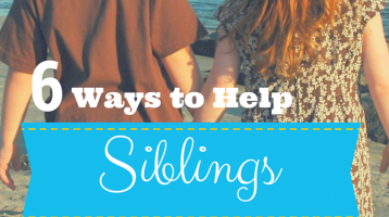 Six Ways to Help Siblings Get Along