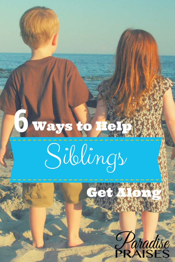 How to Help Siblings Get Alongwww.ParadisePraises.com