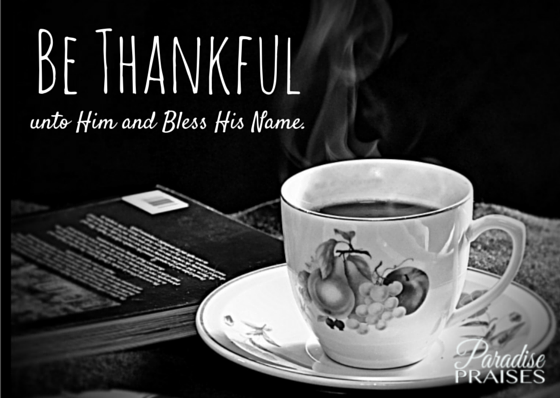 Be Thankful, Encouragement from ParadisePraises.com