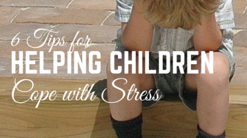 Helping Children Cope with Stress: 6 Tips