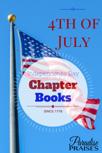 Chapter books to teach your children about the American war for independence. A great list for homeschool students to learn American history. ParadisePraises.com