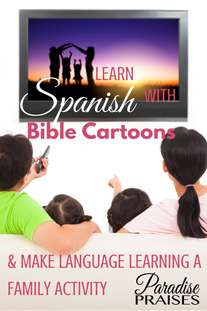 Learning Spanish with Videos: Bible Cartoons via ParadisePraises.com
