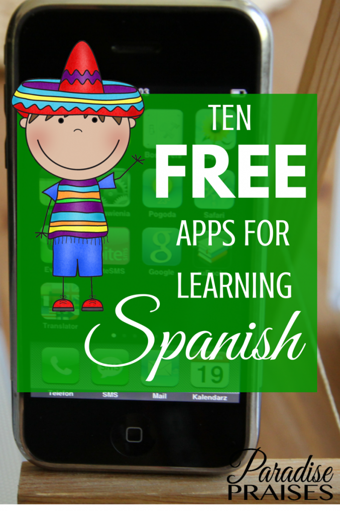10 Free Apps for Learning Spanish via ParadisePraises.com