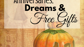 Cinderella, Anniversaries, Dreams and Free Gifts